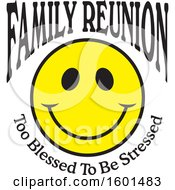 Family Reunion Happy Face With Too Blessed To Be Stressed Text