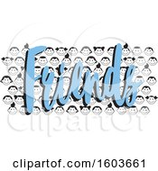 Clipart Of A Crowd Of Child Faces And The Word Friends In Blue Royalty Free Vector Illustration