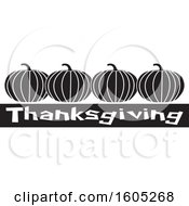 Clipart Of A Black And White Row Of Pumpkins Over Thanksgiving Text Royalty Free Vector Illustration by Johnny Sajem