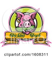 Pink Pig Mascot Face With An Earring And A Pickle In His Mouth Over A Pickled Pork Banner