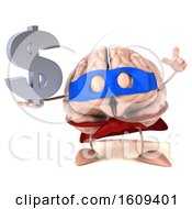 3d Super Brain Character Hodling A Dollar Sign On A White Background