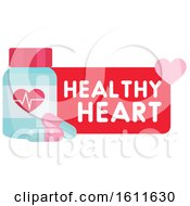 Clipart Of A Bottle Of Pills With Healthy Heart Text Royalty Free Vector Illustration