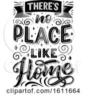 Clipart Of A Black And White Theres No Place Like Home Saying Royalty Free Vector Illustration