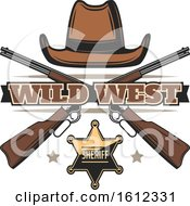 Clipart Of A Cowboy Hat Over Crossed Rifles Wild West Text And A Sheriff Badge Royalty Free Vector Illustration