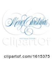 Clipart Of A Blue Merry Christmas And Happy Holidays Greeting On White Royalty Free Vector Illustration