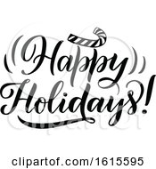 Clipart Of A Black And White Happy Holidays Greeting Royalty Free Vector Illustration