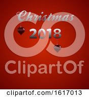 Poster, Art Print Of Christmas 2018 Decorative Text And Baubles