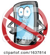 Cartoon Smart Phone Mascot In A Prohibited Symbol
