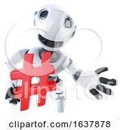 3d Funny Cartoon Robot Character Holding A Hash Tag Internet Symbol On A White Background by Steve Young