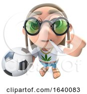 3d Hippy Stoner Character Holding Football Soccer Ball