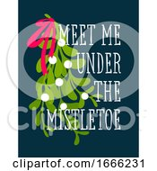 Christmas Card With Decorative Design And Meet Me Under The Mistletoe Greetings