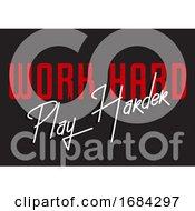 Work Hard Typography Grunge Design