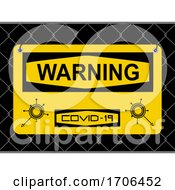 Warning Covid 19 Yellow Sign With Logos On Metallic Fence Net