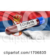 Flag Of Serbia Waving In The Wind With A Positive Covid 19 Blood Test Tube
