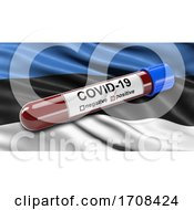Flag Of Estonia Waving In The Wind With A Positive Covid 19 Blood Test Tube