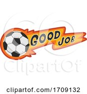 Poster, Art Print Of Good Job Banner And Soccer Ball