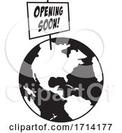 Black And White World Globe With An Opening Soon Sign