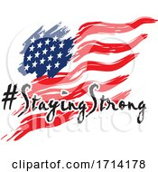 Waving American Flag And Staying Strong Text