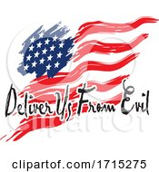 American Flag With Delivery Us From Evil Text by Johnny Sajem