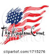 American Flag With Thy Kingdom Come Text by Johnny Sajem