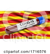 Flag Of Catalonia Waving In The Wind With A Positive Covid 19 Blood Test Tube