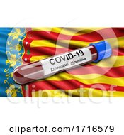 Flag Of The Valencian Community Waving In The Wind With A Positive Covid 19 Blood Test Tube
