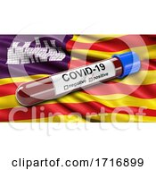 Flag Of The Balearic Islands Waving In The Wind With A Positive Covid 19 Blood Test Tube