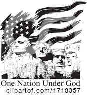 Mount Rushmore With A USA Flag And One Nation Under God Text Black And White