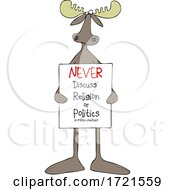 Poster, Art Print Of Cartoon Moose Holding A Never Discuss Religion Or Politics In Polite Company Sign