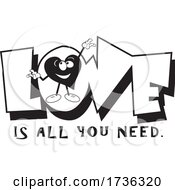 Poster, Art Print Of Love Is All You Need Design In Black And White