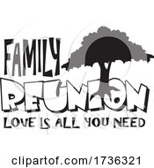 Poster, Art Print Of Family Reunion Tree And Text Loove Is All You Need Design In Black And White