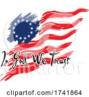 04/18/2021 - American Revolution Betsy Ross Flag With In God We Trust Text