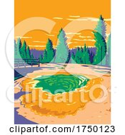Morning Glory Pool A Hot Spring In The Yellowstone Upper Geyser Basin In Yellowstone National Park Teton County Wyoming USA WPA Poster Art