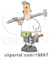 White Construction Worker Guy Carrying A Giant Nail Over His Shoulder And A Hammer In His Hand