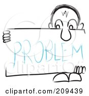 Royalty Free RF Clipart Illustration Of A Long Nosed Sketch Guy Holding A PROBLEM Sign Board by MacX