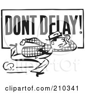 Royalty Free RF Clipart Illustration Of A Retro Black And White Man Running With A Dont Delay Sign by BestVector