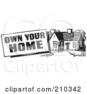 Royalty Free RF Clipart Illustration Of A Retro Black And White Own Your Home Sign by BestVector