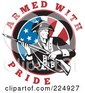 Royalty Free RF Clipart Illustration Of Armed With Pride Text Around A Revolutionary War Soldier Holding A Rifle Over An American Flag