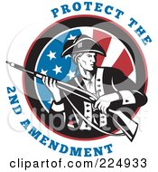 Royalty Free RF Clipart Illustration Of Protect The 2nd Amendment Text Around A Revolutionary War Soldier Holding A Rifle Over An American Flag