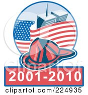 Royalty Free RF Clipart Illustration Of A Fireman Helmet Over An American Flag And World Trade Center Towers Over 2001 2011