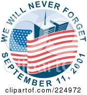 Royalty Free RF Clipart Illustration Of We Will Never Forget September 11 2001 Text Around An American Flag And The World Trade Center