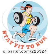Royalty Free RF Clipart Illustration Of Stay Fit To Run Text Under A Man Running And Carrying A Barbell
