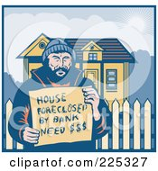 Royalty Free RF Clipart Illustration Of A Retro Man Holding A House Foreclosed By Bank Need Money Sign By His Home