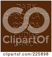 Royalty Free RF Clipart Illustration Of Dark Chocolate Cocoa Fudge Candy Words On Chocolate by Arena Creative
