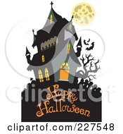 Royalty Free RF Clipart Illustration Of A Haunted Mansion With Bats And A Full Moon Over Happy Halloween Text 1
