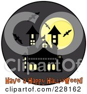 Royalty Free RF Clipart Illustration Of Have A Happy Halloween Greeting Under Bats Swarming Around A Haunted House And Full Moon On A Gray Circle by Pams Clipart