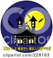 Royalty Free RF Clipart Illustration Of Have A Happy Halloween Greeting Under Bats Swarming Around A Haunted House And Full Moon On A Blue Circle by Pams Clipart