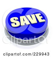Royalty Free RF Clipart Illustration Of A 3d Blue SAVE Push Button by Jiri Moucka