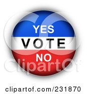 Royalty Free RF Clipart Illustration Of A Red White And Blue YES VOTE NO Button by oboy