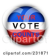 Royalty Free RF Clipart Illustration Of A Red White And Blue YOUR VOTE COUNTS Button by oboy